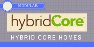 Hybrid Core Homes and Cottages (Modular) http://www.hybridcorehomes.com/index.html