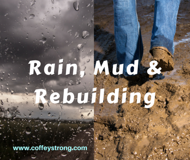 Rain, mud and rebuilding