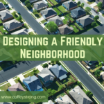 designing a friendly neighborhood