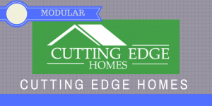 Cutting Edge Homes (Modular) https://www.cuttingedgehomes.net/